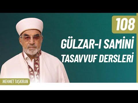 Gülzâr-ı Sâminî Tasavvuf Sohbetleri (120) - Mehmet TAŞKIRAN