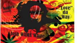 <b>Josh White</b>  WAWA Love Da Way Ft Billz