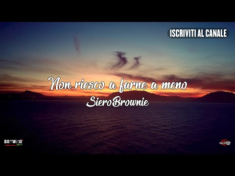 SieroBrownie- Non riesco a farne a meno (Official Loop Video)