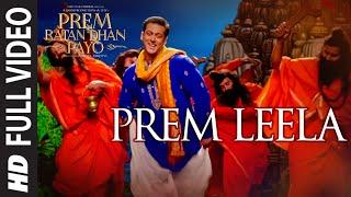 'PREM LEELA' Full VIDEO Song | PREM RATAN DHAN PAYO | Salman Khan, Sonam Kapoor | T-Series