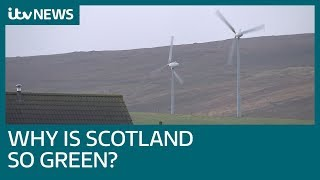 2018 - Why is Scotland leading the UK in renewable energy...