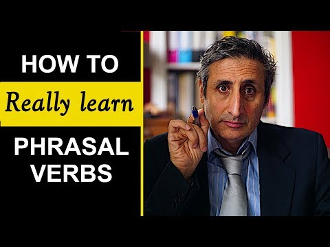 All about PHRASAL VERBS and HOW TO LEARN THEM