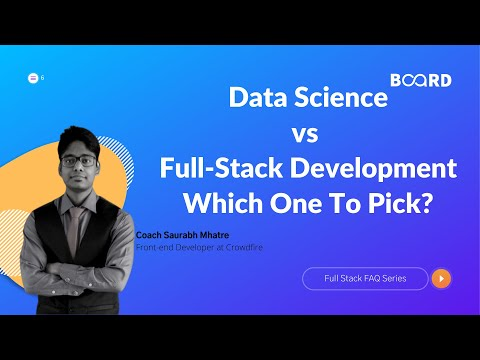 Data science vs Full-stack development- Which one to pick?   Board Infinity