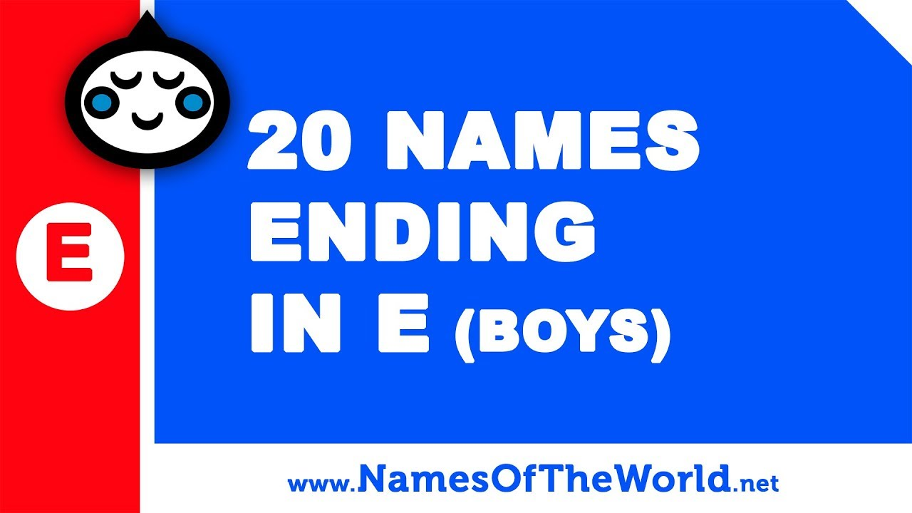20 boy names ending in E - the best baby names - www.namesoftheworld.net