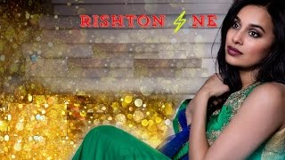 Rishton ne- original by Lavanya - lavrajtrish