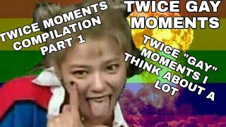 """TWICE """"gay"""" moments i think about a lot"""