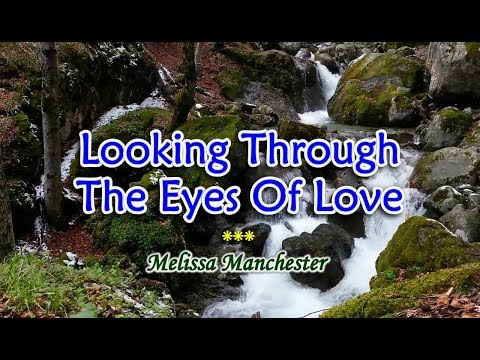 Looking Through The Eyes of Love - Melissa Manchester (KARAOKE)