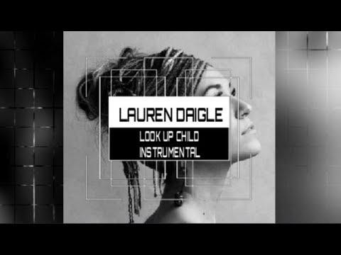Lauren Daigle - Look Up Child - Instrumental (Karaoke) Track with Lyrics