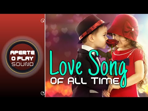 The Best Love Song Of All Time _ The Best Music Romantic _ Playslit Song Love