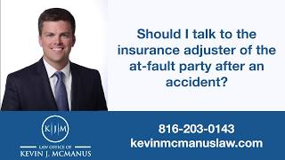 Should I talk to the insurance adjuster after an accident?