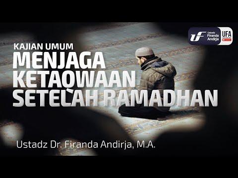 Menjaga Ketaqwaan Setelah Ramadhan – Ustadz Dr. Firanda Andirja, M.A.
