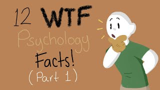 12 WTF Psychology Facts (Part 1)