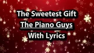 The Sweetest Gift ( Lyrics ) - The Piano Guys