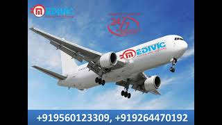 Hire Top-Class Air Ambulance Service in Delhi with ICU by Medivic