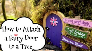 How To Attach A Fairy Door To A Tree.