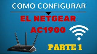 COMO CONFIGURAR EL NETGEAR AC1900 SMARTWIFI y NETGEAR GENIE PARTE 1
