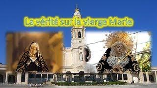 La vérité sur la vierge Marie