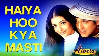 Haiya Hoo Kya Masti - Video Song | Albela | Aishwarya Rai