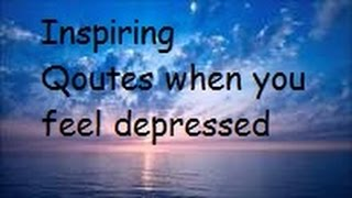 Inspiring Quotes To Heal When Your Depressed