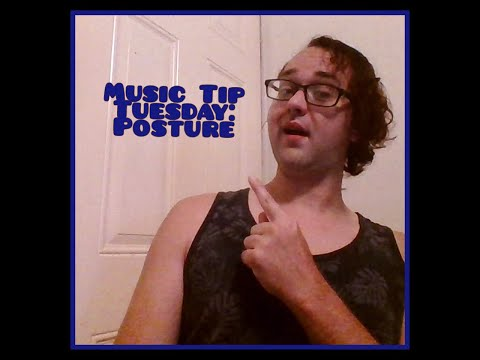 Music Tip Tuesday: Posture. I did try to cover a little bit for everyone.