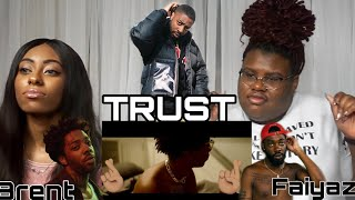 Brent Faiyaz   Trust 🤞🏽 | REACTION ‼️