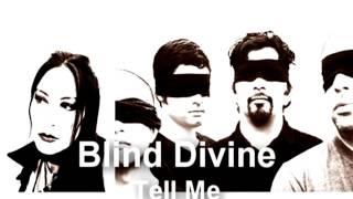 Blind Divine - Tell Me