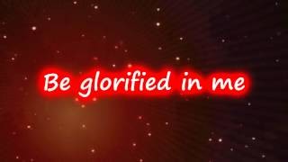 Be Glorified~Chris Tomlin