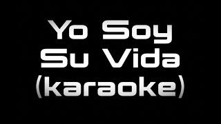 Gloria Trevi   Yo Soy Su Vida (karaoke)