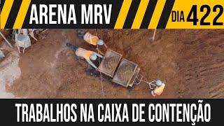 ARENA MRV | 5/6 TRABALHOS NA CAIXA DE CONTENÇÃO | 16/06/2021