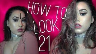 HOW TO LOOK LIKE YOU'RE 21!!