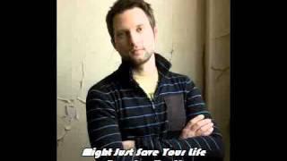 Might Just Save Your Life- Brandon Heath