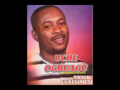 UCHE OGBUAGU - EKWE EKRESIMESI PT 2