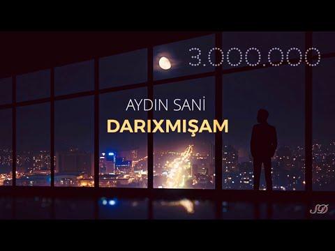 Aydın Sani - Darıxmışam / 2018 mp3 yukle - mp3.DINAMIK.az