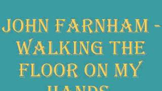 John Farnham - Walking The floor On My Hands.