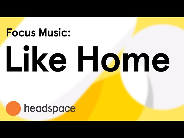 Focus Music: Like Home