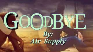 GOODBYE (Lyrics)=Air Supply=