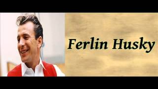 If You Be My Baby - Ferlin Husky