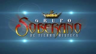 Grupo Soberano De Tierra Mixteca   Mix [Éxitos]