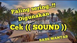 DJ SERING DIPAKAI CEK SOUND Bass Mantap TJR - WHATS UP SUCKAS