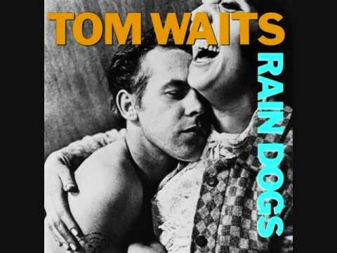 """TOM WAITS """"HANG DOWN YOUR HEAD"""" (RAIN DOGS)"""