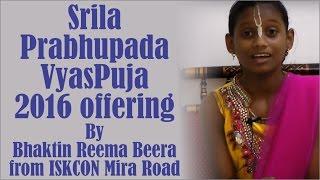 Srila Prabhupada Vyas Puja 2016 offering by Bhaktin Reema Beera from ISKCON Mira Road