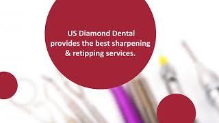 Dental Instruments Sharpening And Retipping  - US Diamond Dental