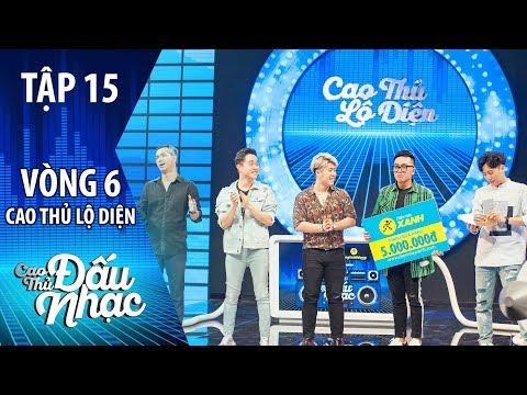 Cao Thủ Đấu Nhạc tập 15 - Vòng 6 | Nguyễn Hoàng Duy dành danh hiệu Cao Thủ