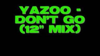 Yazoo - Don't Go (12' mix)