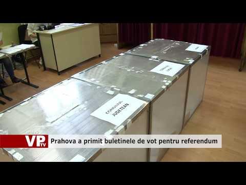 Prahova a primit buletinele de vot pentru referendum