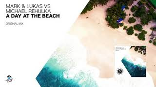 Mark & Lukas vs. Michael Rehulka - A Day At The Beach (Original Mix) [Balearic Elements]