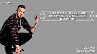 AZET & ZUNA - IST ES WAHR (prod. by LUCRY & JUGGLERZ) [LyricsVideo]