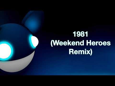 deadmau5 / 1981 (Weekend Heroes Remix) [full version]