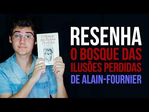 RESENHA: O Bosque das Ilusões Perdidas de Alain-Fournier