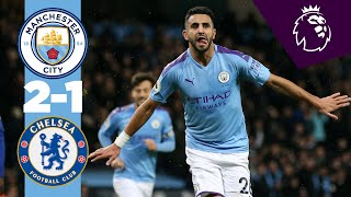 HIGHLIGHTS | MAN CITY 2-1 CHELSEA | GOALS, PLUS MAHREZ REACTION